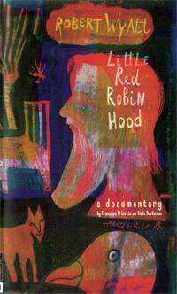 Robert Wyatt - Abécédaire - Vidéos & DVD